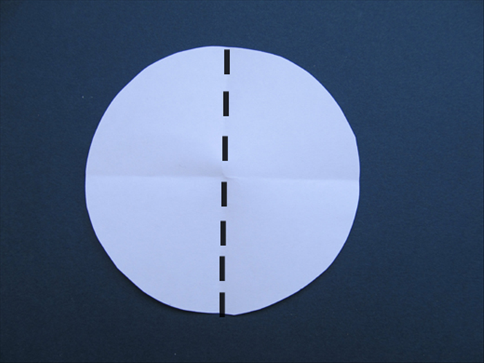 Fold the circle in half - side to side Unfold